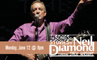 The Songs & Stories of Neil Diamond Starring Jack Wright
